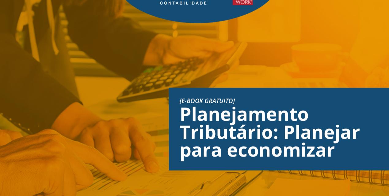 [eBook gratuito] Planejamento tributário: planejar para economizar